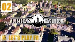 [FR] Urban Empire – Gameplay ép 2 – Let's play du city-builder teinté de politique Urban Empire