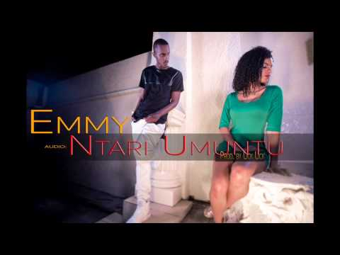 Ntari Umuntu  by Emmy (Official Audio)