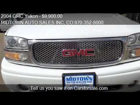 Midtown Auto Sales >> 2004 Gmc Yukon For Sale In Greeley Co 80631 At The Midtown