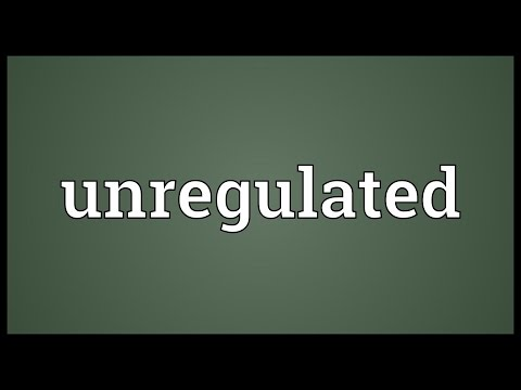 Unregulated Meaning