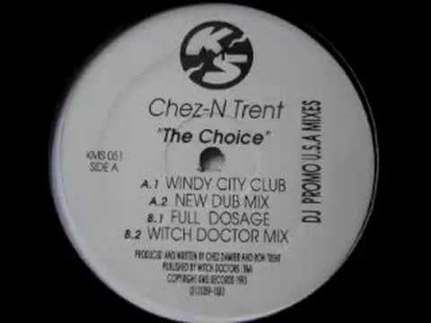 Chez-N Trent - The Choice (Witch Doctor Mix)