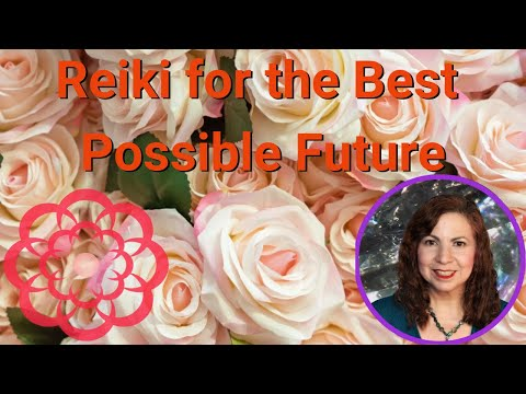 Reiki to Attract the Best Possible Future
