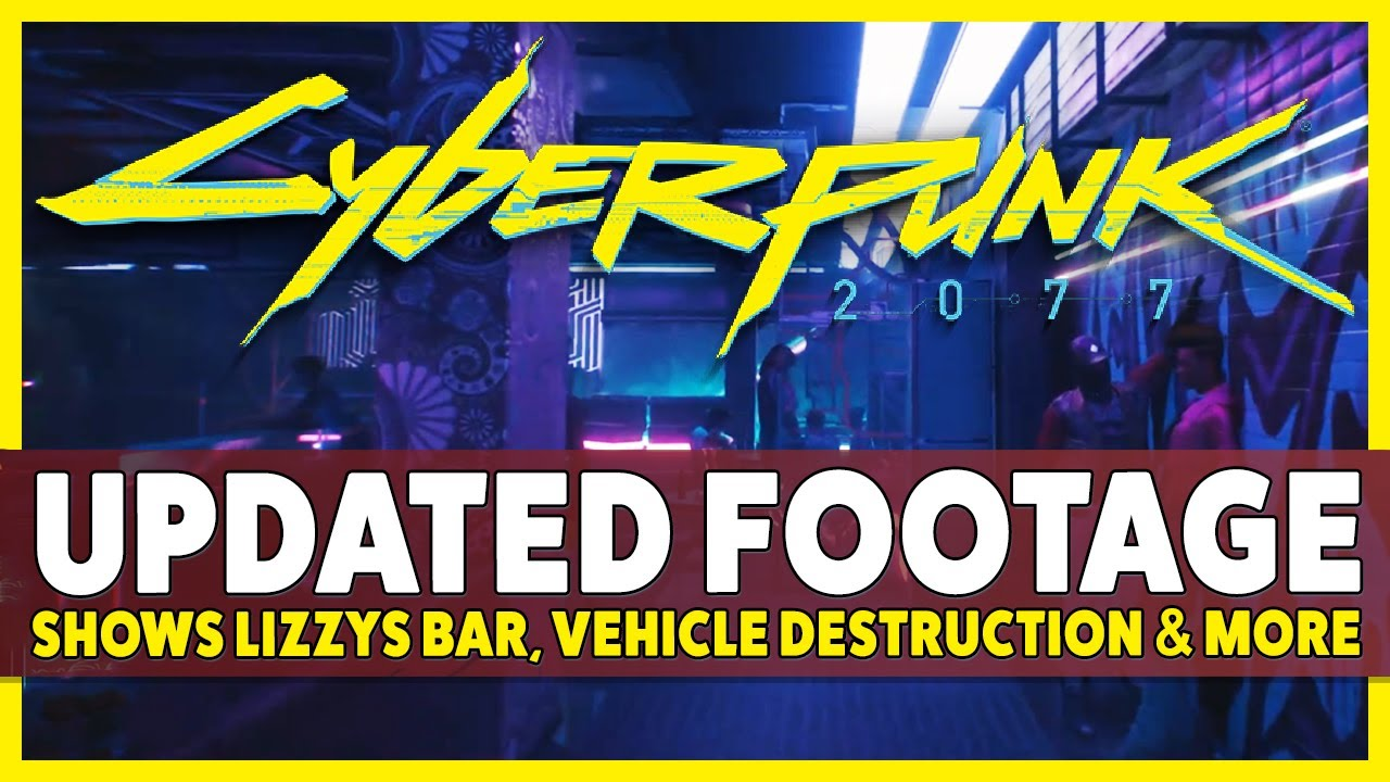 Cyberpunk 2077 – Aim Bots, Updated Footage Shows Lizzy's Bar, Vehicle Destruction, & More thumbnail