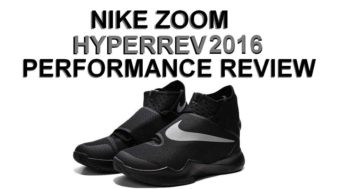 free shipping 05cea 18dbb NIKE ZOOM HYPERREV 2016 Performance Review - YouTube