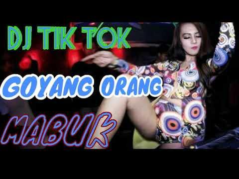 DJ GOYANG ORANG MABUK  TIK TOK 2018 MANTAP JIWA.
