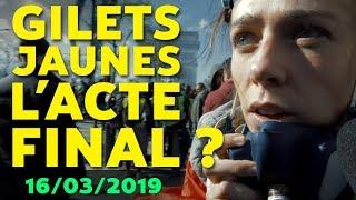🔥 RÉVOLUTION ! LES GILETS JAUNES - 16/03/2019