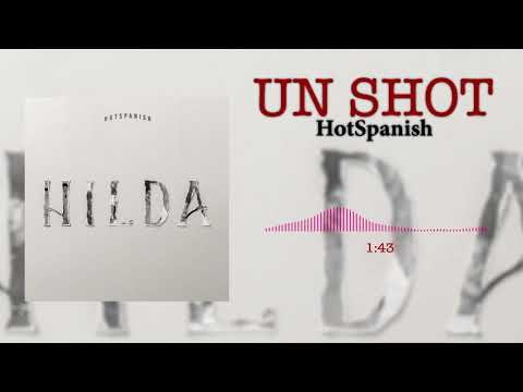 HotSpanish - Un Shot (Audio Oficial)