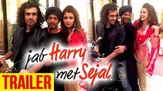 Jab Harry Met Sejal Official Teaser & Trailer Details | Shahrukh Khan | Anuska Sharma | Imtiaz Ali