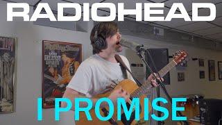 Radiohead - I Promise (Cover by Joe Edelmann)