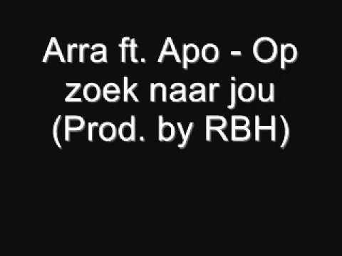 Apo Ft. Arra - Op zoek naar jou(Prod. by...