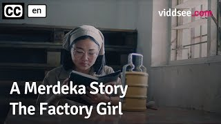 A Merdeka Story: The Factory Girl // Viddsee.com