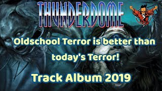 Thunderdome Oldschool Terror Hardcore Techno Album 2019! (27 years of Hardcore)
