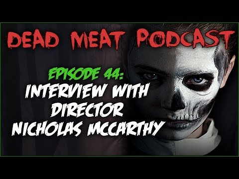 Interview With Director Nicholas McCarthy (Dead Meat Podcast #44)
