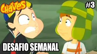 El Chavo - Wii - O JOGO DO CHAVES - DESAFIO SEMANAL - parte 3