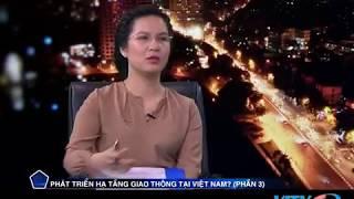VITV - Đối thoại - Phát triển hạ tầng giao thông tại Việt Nam? (phần 3)