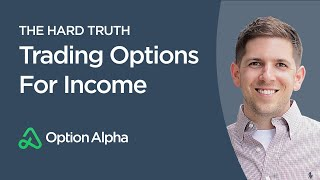 The Hard TRUTH About Trading Options For Income