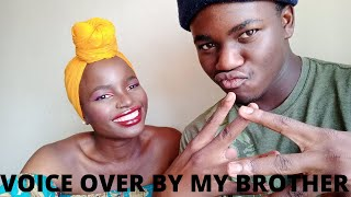 A VOICE OVER BY MY BROTHER | MAKEUP VIDEO