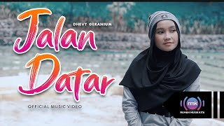 Dhevy Geranium - Jalan Datar (Official Music Video)