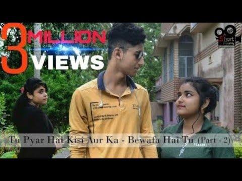 Tu Pyar Hai Kisi Aur Ka | Bewafa Hai Tu | Heart Touching Love Story 2018 | Cover By Sampreet Dutta