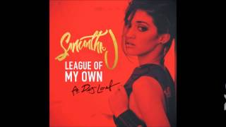 Samantha J x Dej Loaf - League Of My Own (May 2015) - 13thStreetPromotions.com