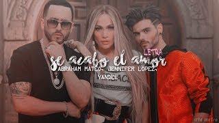 Se Acabó el Amor ➤ Abraham Mateo, Yandel, Jennifer Lopez (Letra)