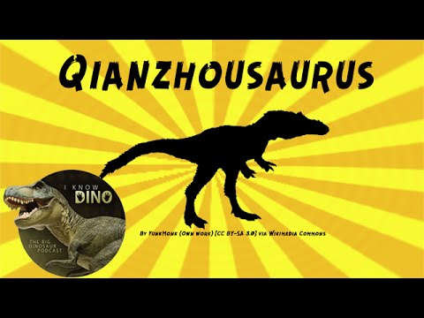 Qianzhousaurus: Dinosaur of the Day