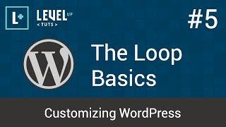 Customizing WordPress #5 - The Loop Basics