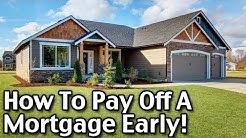 How To Pay Off Mortgage Early!