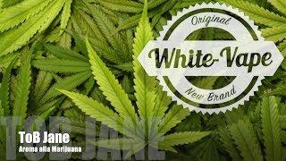 ToB Jane - [Marijuana]  Recensione Mastersvap