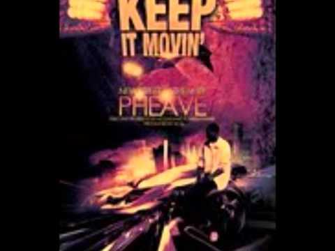 Pheave Keep It Movin