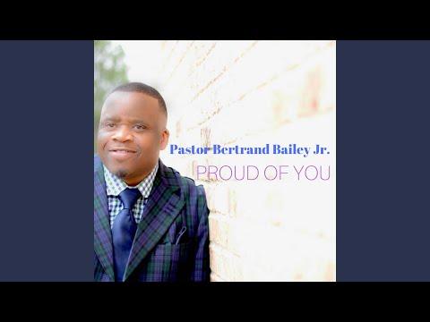 Proud Of You - Bertrand Bailey Jr  | Shazam