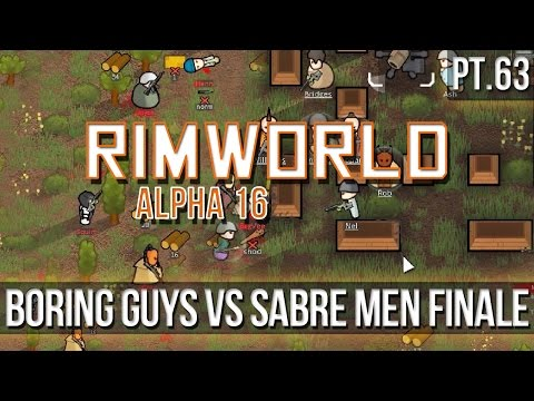 RIMWORLD - Boring Guys VS Sabre Men FINALE [Pt.63] A16