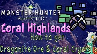 Monster Hunter World: Coral Highlands - Mining Guild! (How To Get Dragonite Ore and Coral Crystals)