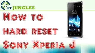 How to Hard Reset Sony Xperia J