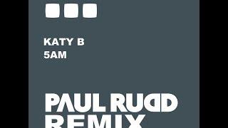 Katy B - 5AM (Paul Rudd Remix)
