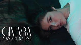 """Ginevra - """"La Magia Di Un Attimo"""" (Videoclip Ufficiale)"""