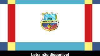 Football Club Bunyodkor anthem - Hino do Bunyodkor (letra não disponível)