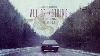 Lost Frequencies Feat Axel Ehnström All Or Nothing Deluxe 2 0