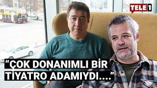 Levent Üzümcü hayatını kaybeden Turgay Yıldız'ı TELE1'e anlattı