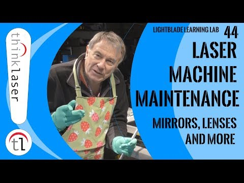 Laser Machine Maintenance: Mirrors, Lenses & More (2018)