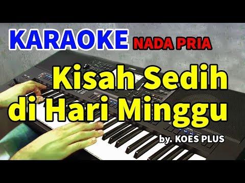 KISAH SEDIH DI HARI MINGGU - Koes Plus   KARAOKE HD