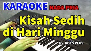 Download lagu KISAH SEDIH DI HARI MINGGU - Koes Plus | KARAOKE HD
