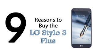 9 Reasons to Buy the LG Stylo 3 Plus