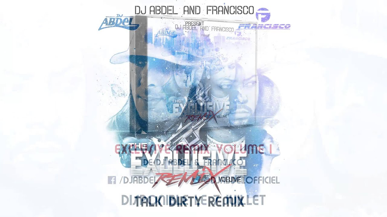 Dj Abdel x Francisco - TalkDirty - ( Jason Derulo remix )