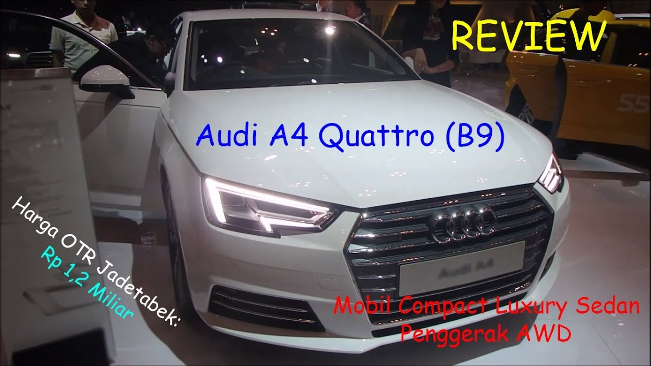 Review Audi A4 Quattro B9 Tahun 2018 Indonesia Youtube