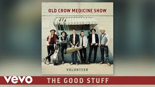 Watch Old Crow Medicine Show The Good Stuff video