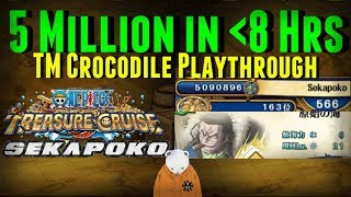 TM Crocodile Playthrough   5 Million Points in less than 8 Hours   One Piece Treasure Cruise