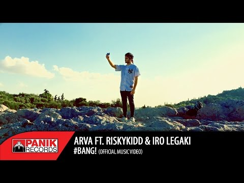 ARVA – #Bang! ft. Risky Kidd & Iro Legaki