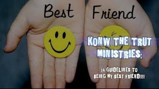 14 Guidelines To Being My Best Friend!!!!