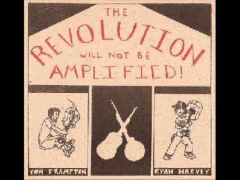 Tom Frampton - The Revolution Will Not Be Amplified!